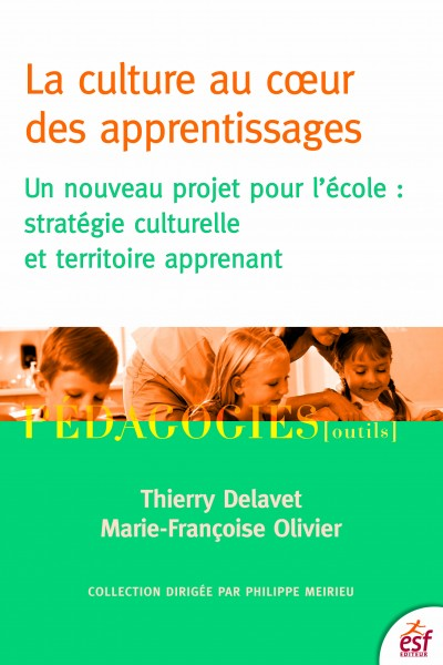 Culture au coeur des apprentissages (La)