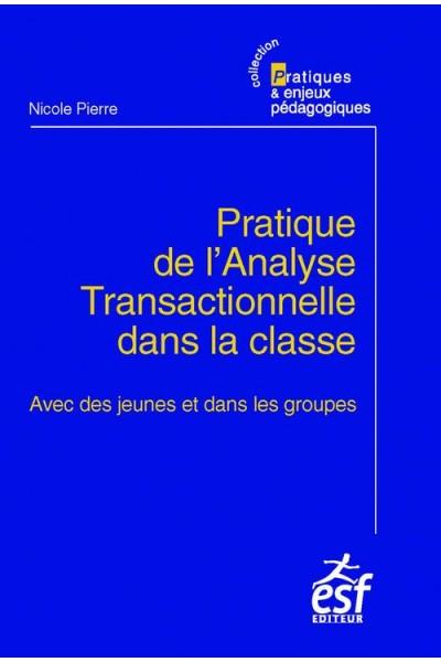 Pratique de l'analyse transactionnelle dans la classe