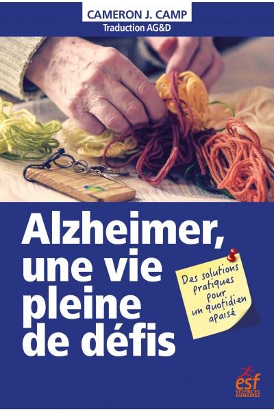 Alzheimer, une vie pleine de défis
