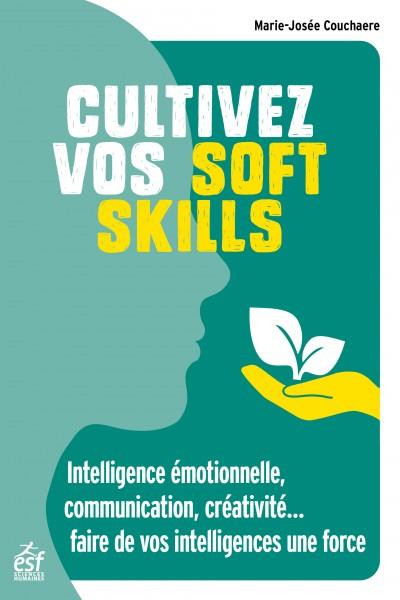 Cultivez vos soft skills