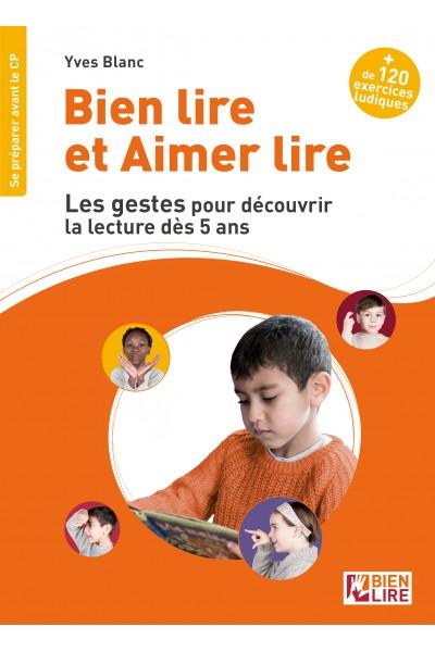 Bien lire et aimer lire, les gestes pour découvrir la lecture dès 5 ans