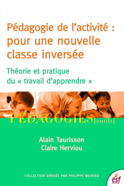 Pédagogie de l'activité : pour une nouvelle classe inversée