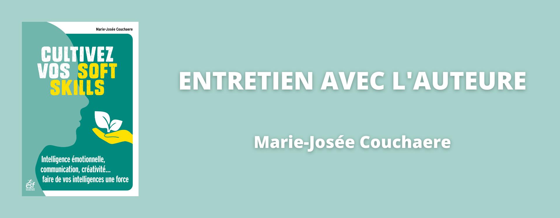 Entretien avec Marie-Josée Couchaere, auteure de Cultivez vos softs skills
