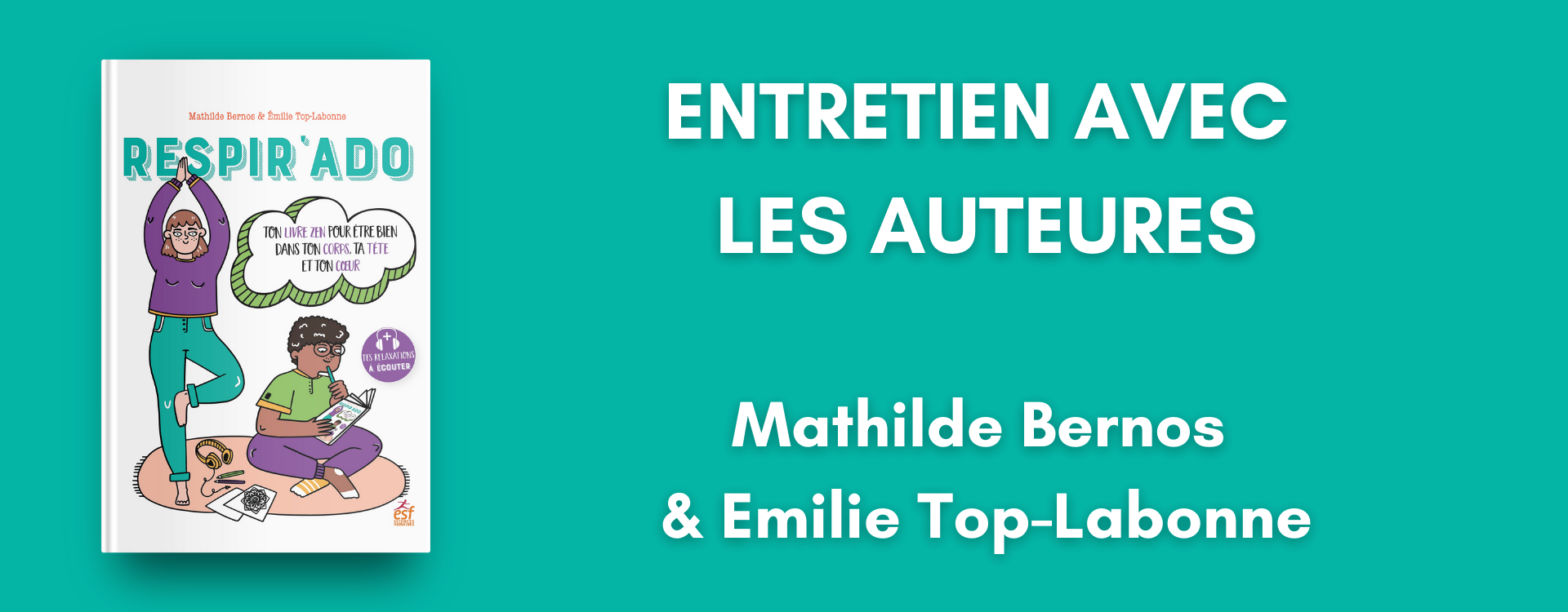 Respirado, ton livre zen pour être bien dans ton corps, ta tête et ton cœur : entretien avec Mathilde Bernos et Emilie Top-Labonne