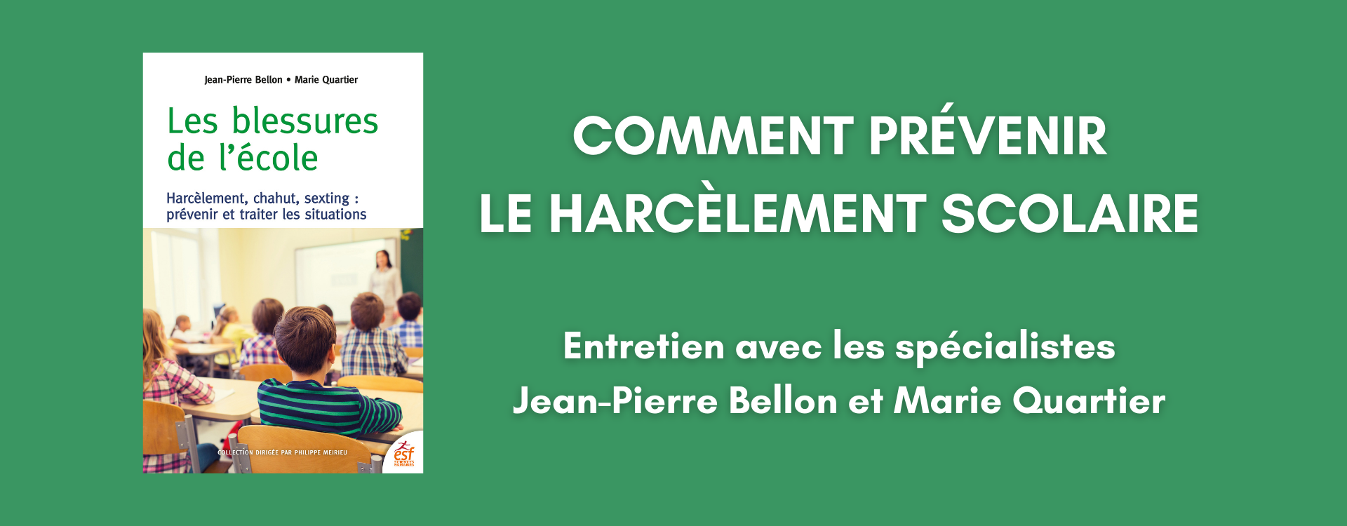 Harcèlement scolaire : entretien avec Jean-Pierre Bellon et Marie Quartier