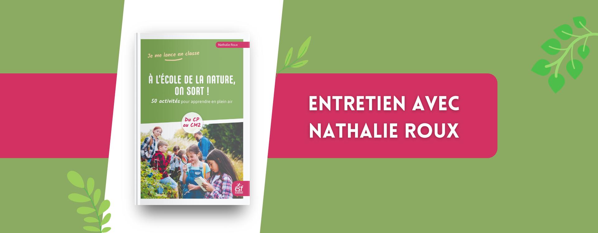 À l'école de la nature : entretien avec Nathalie Roux